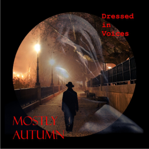 Mostly Autumn - Dressed In Voices MP3