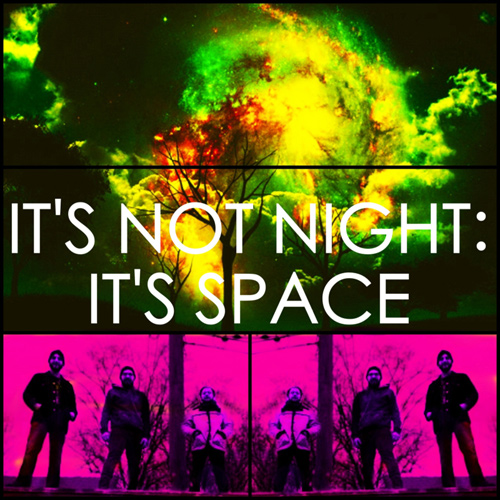 It's Not Night: It's Space picture