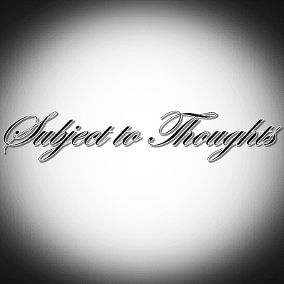 Subject To Thoughts picture