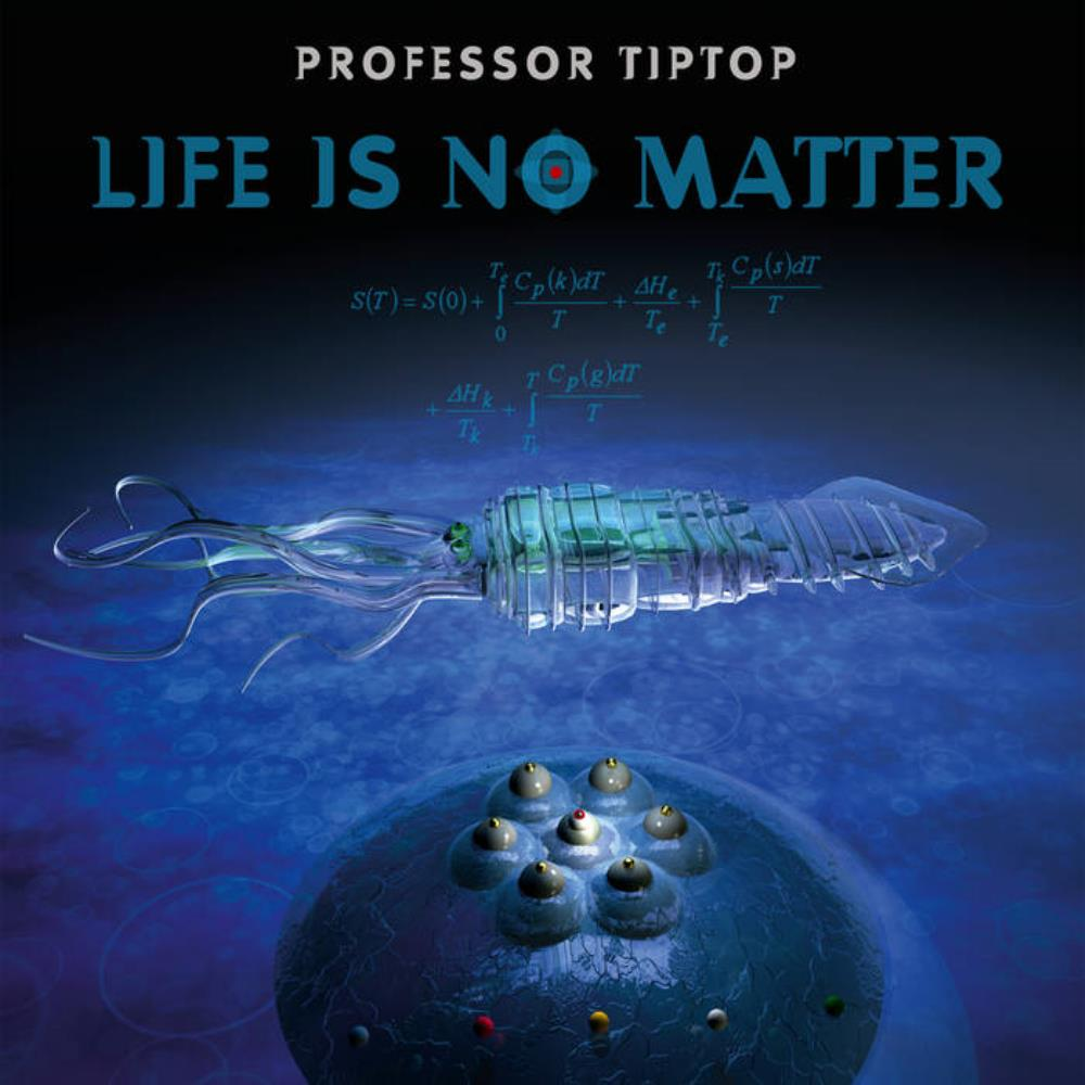 Life Is No Matter by PROFESSOR TIP TOP album cover