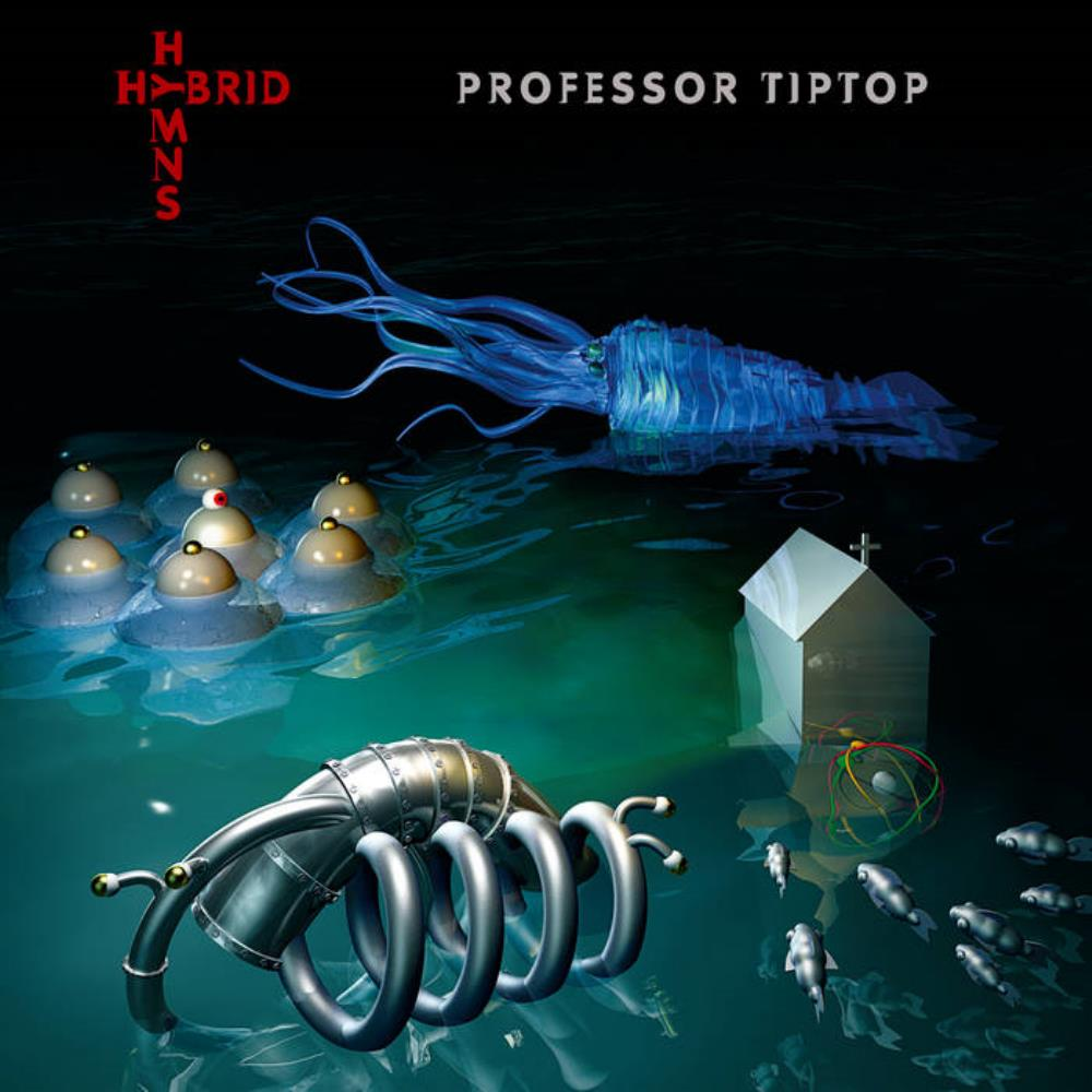 Hybrid Hymns by PROFESSOR TIP TOP album cover