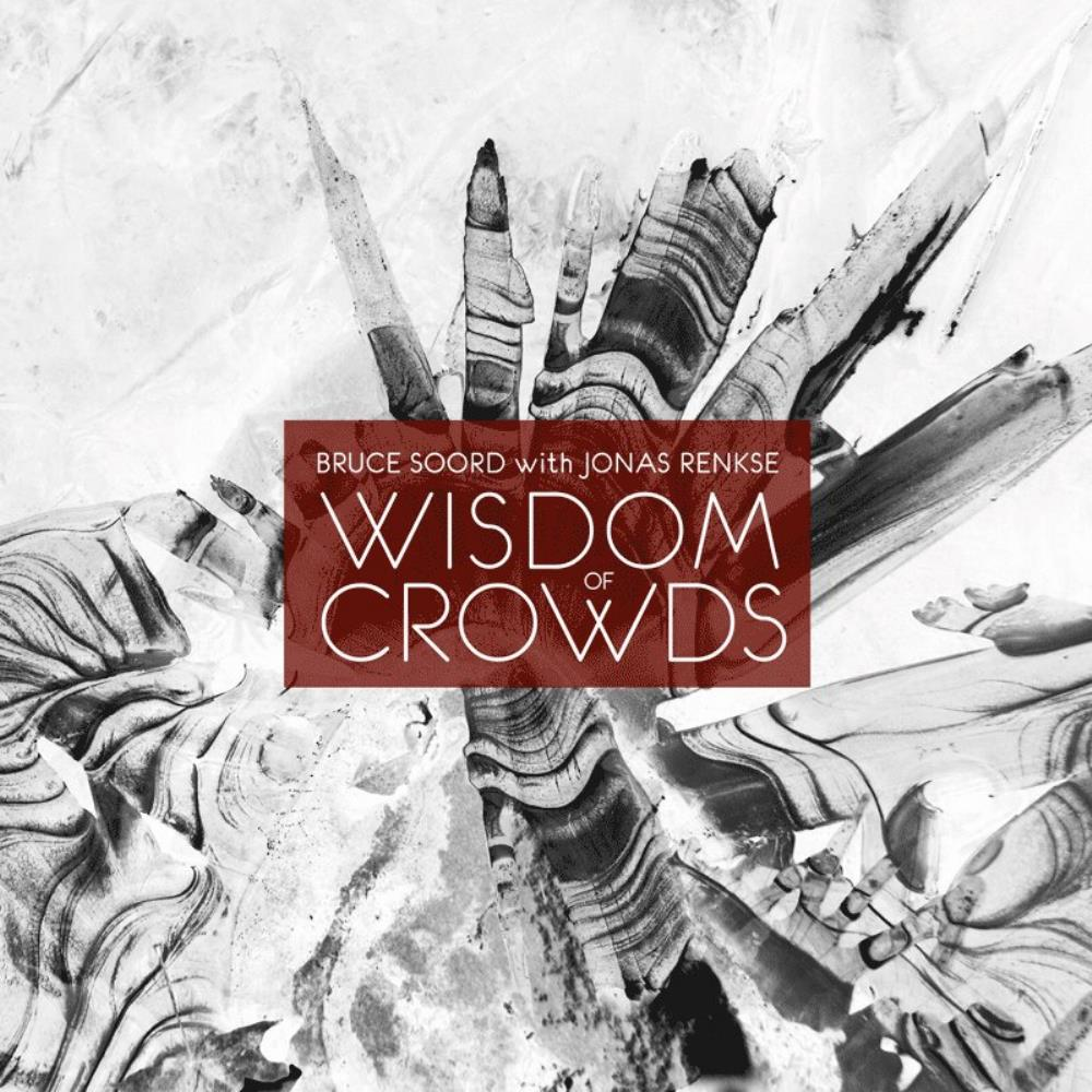 Bruce Soord & Jonas Renkse: Wisdom Of Crowds by SOORD, BRUCE album cover