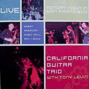 Monday Night In San Francisco by CALIFORNIA GUITAR TRIO album cover