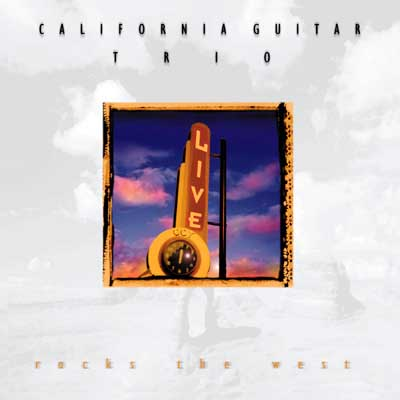 California Guitar Trio - Rocks the West  CD (album) cover