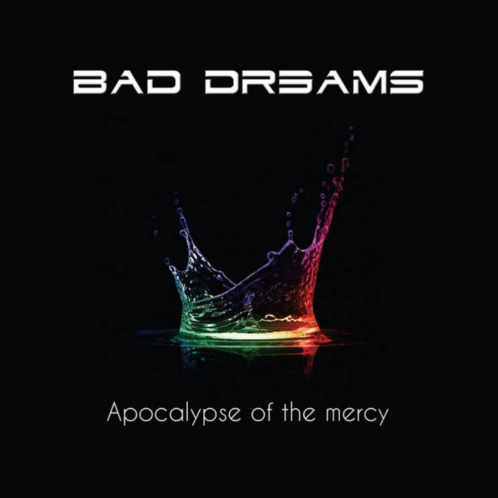 Apocalypse Of The Mercy by BAD DREAMS album cover