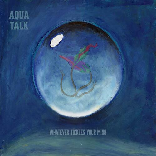 Whatever Tickles Your Mind by AQUA TALK album cover