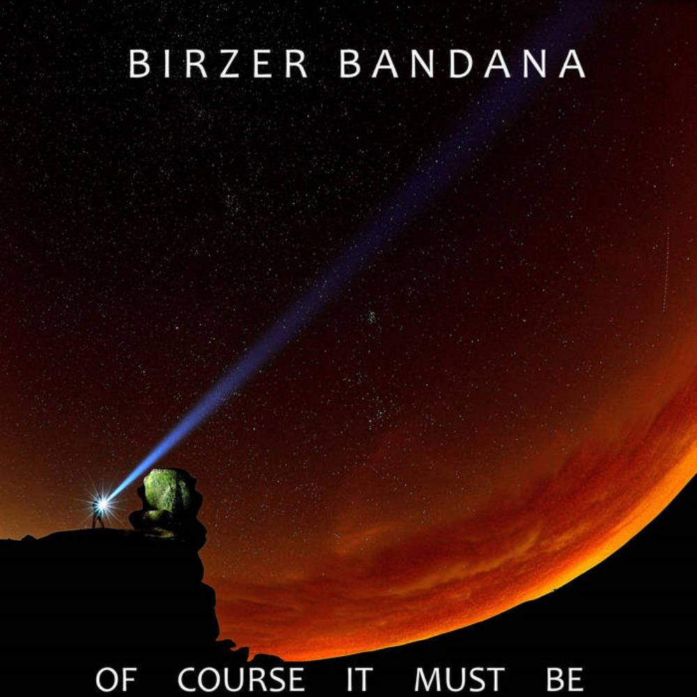 Of Course It Must Be by BIRZER BANDANA album cover