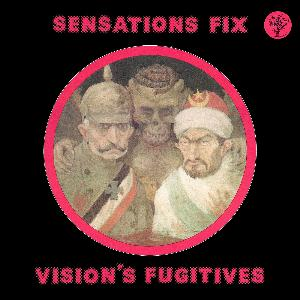 Sensations' Fix Vision's Fugitives  album cover