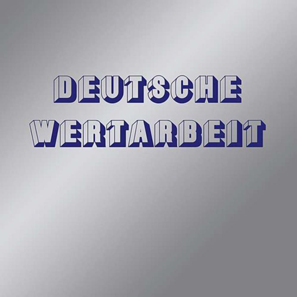 Deutsche Wertarbeit by DEUTSCHE WERTARBEIT album cover