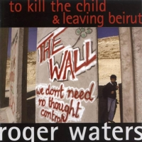 Roger Waters - To Kill the Child / Leaving Beirut CD (album) cover