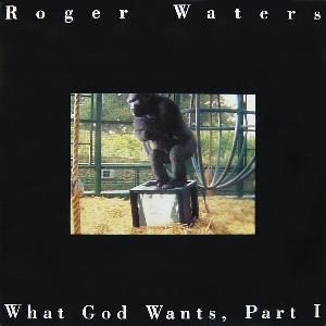 Roger Waters What God Wants, Part I album cover