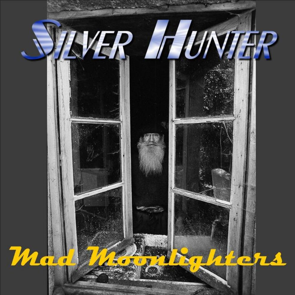 Mad Moonlighters by SILVER HUNTER album cover