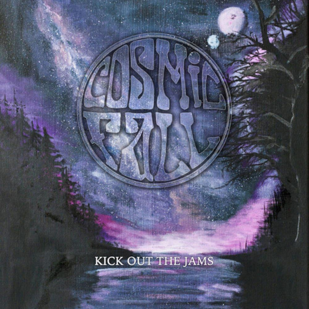 Kick Out The Jams by Cosmic Fall album rcover