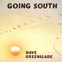 Dave Greenslade - Going South CD (album) cover