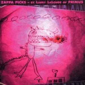 Frank Zappa - Zappa Picks - By Larry LaLonde Of Primus CD (album) cover