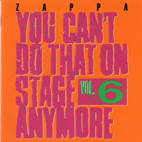 Frank Zappa You Can't Do That On Stage Anymore, Vol. 6 album cover