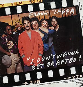Frank Zappa -  I Don't Wanna Get Drafted 12'' CD (album) cover