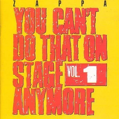 Frank Zappa You Can't Do That On Stage Anymore, Vol. 1 album cover