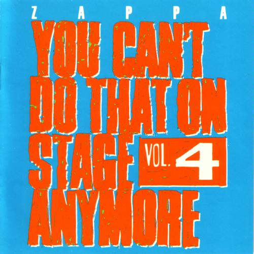 Frank Zappa You Can't Do That On Stage Anymore, Vol. 4 album cover