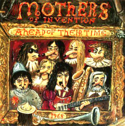 Frank Zappa - Ahead Of Their Time CD (album) cover