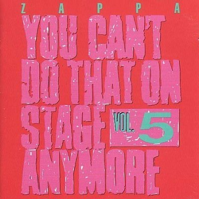 Frank Zappa You Can't Do That On Stage Anymore, Vol. 5 album cover