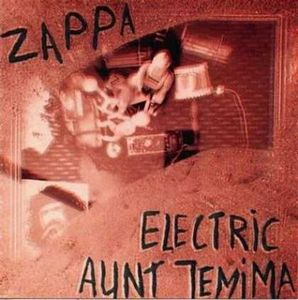 Frank Zappa Electric Aunt Jemima album cover