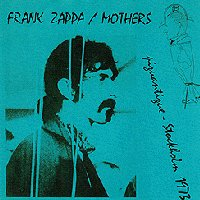 Frank Zappa - Piquantique - Stockholm 1973 CD (album) cover