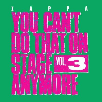 Frank Zappa - You Can't Do That On Stage Anymore, Vol. 3 CD (album) cover