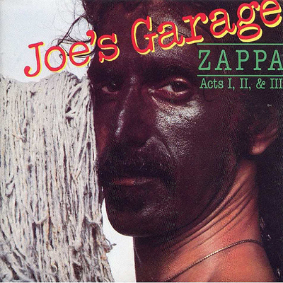 Frank Zappa - Joe's Garage, Acts I, II & III CD (album) cover