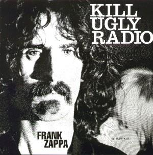 Frank Zappa Kill Ugly Radio album cover