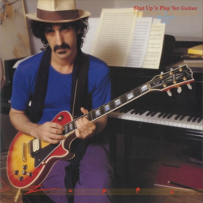 Frank Zappa Shut Up N Play Yer Guitar (The Box Set) album cover