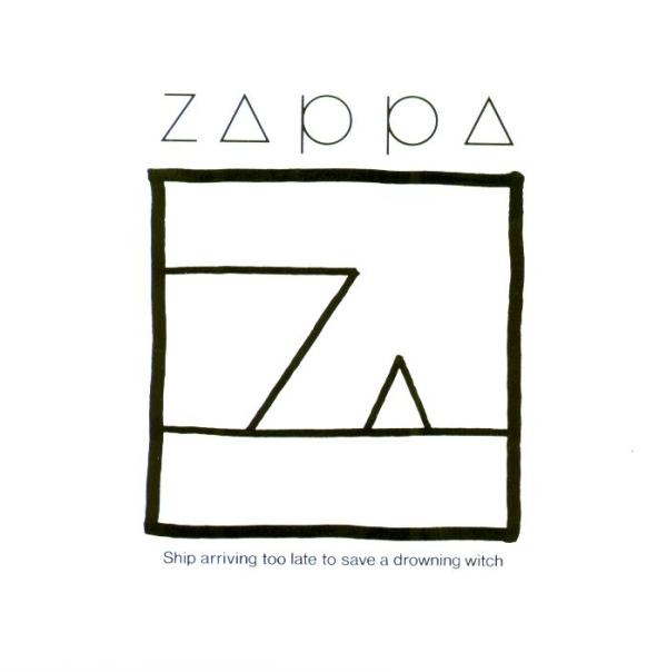 Frank Zappa - Ship Arriving Too Late To Save A Drowning Witch CD (album) cover