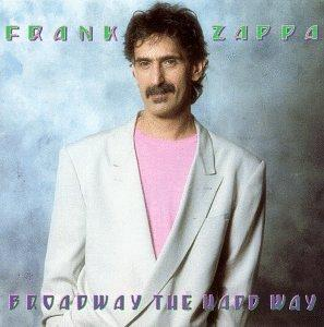 Frank Zappa - Broadway The Hard Way CD (album) cover