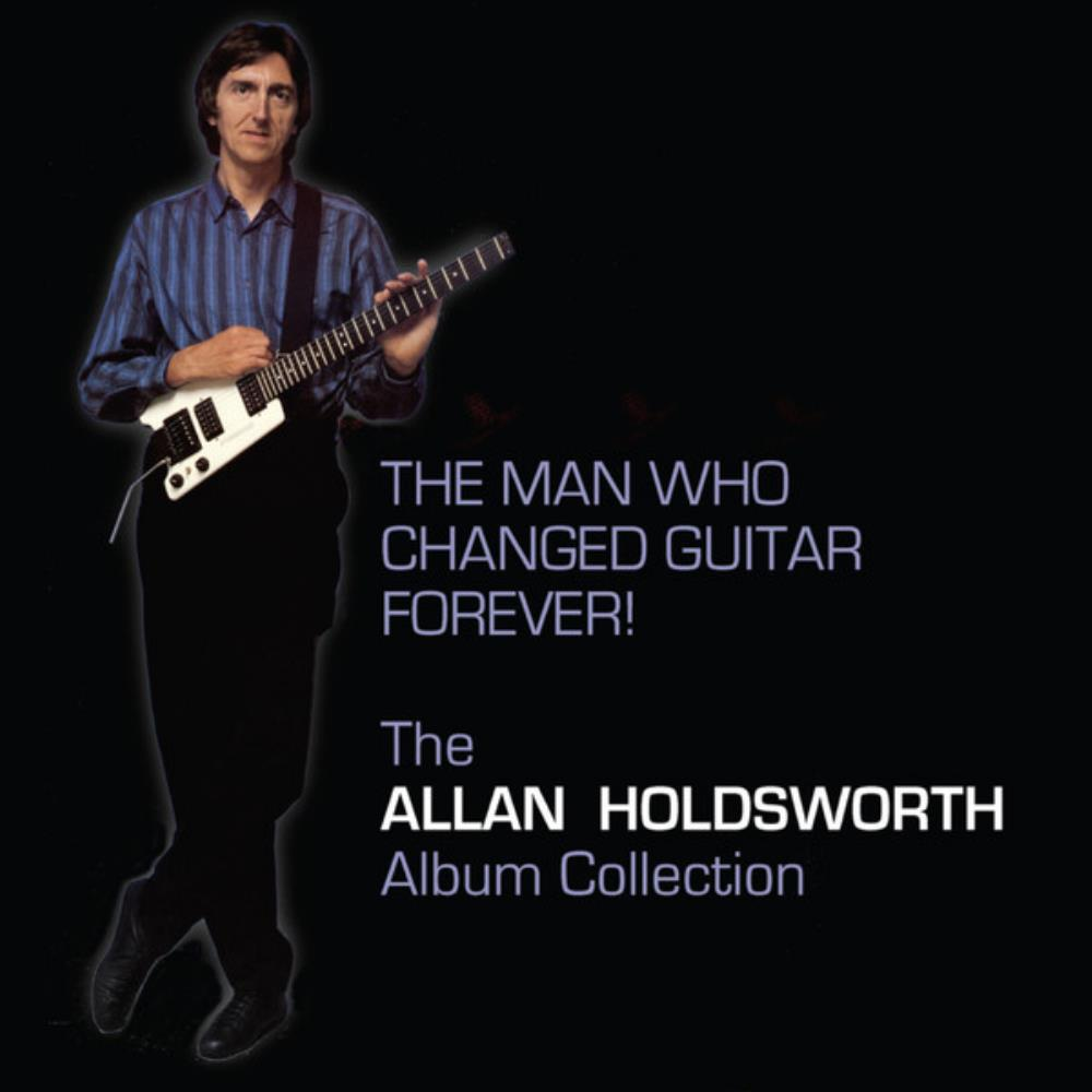 The Man Who Changed Guitar Forever! by HOLDSWORTH, ALLAN album cover