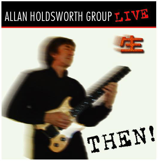 Allan Holdsworth Live - Then! album cover