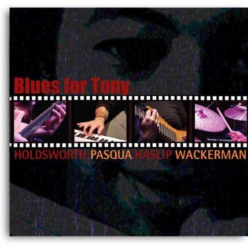 Allan Holdsworth Blues For Tony (with Alan Pasqua/Jimmy Haslip/Chad Wackerman) album cover