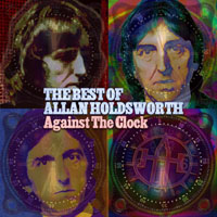 Allan Holdsworth - Against The Clock: The Best Of Allan Holdsworth  CD (album) cover
