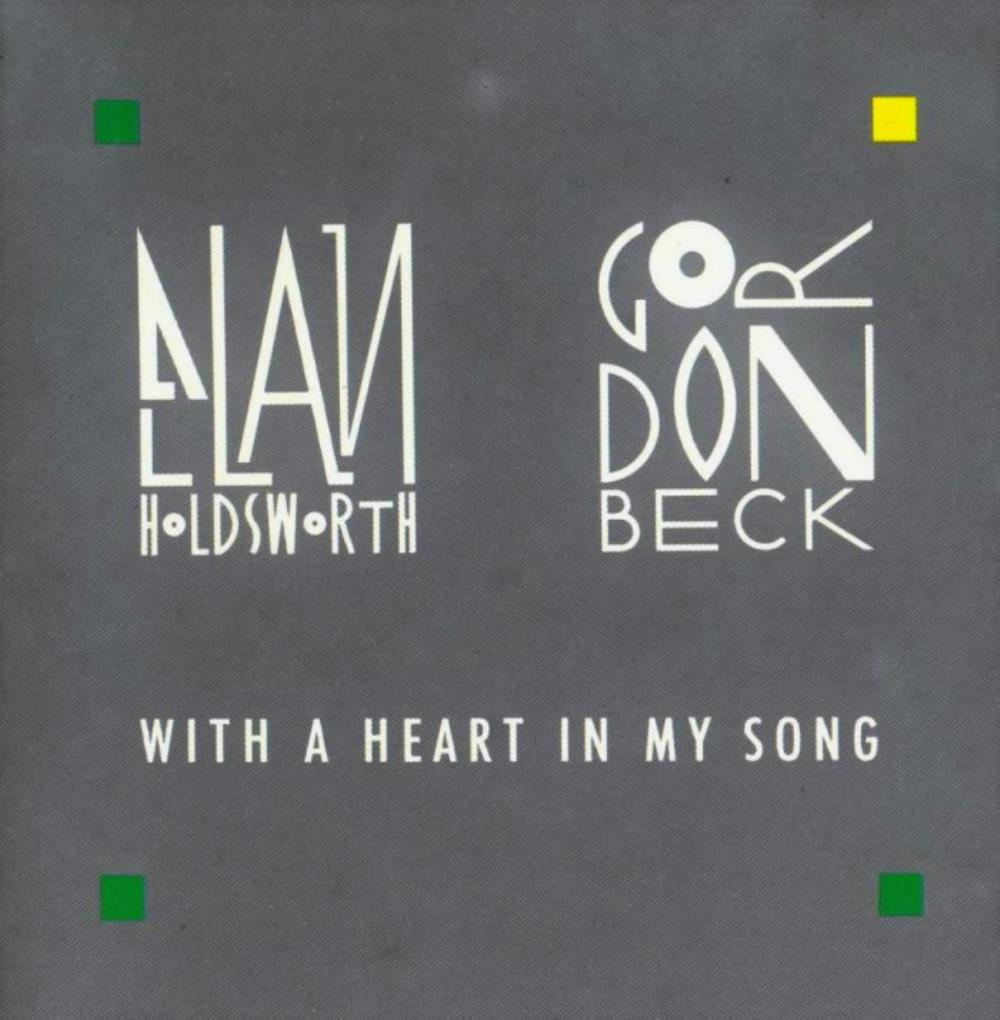 Allan Holdsworth - Allan Holdsworth & Gordon Beck: With A Heart In My Song CD (album) cover
