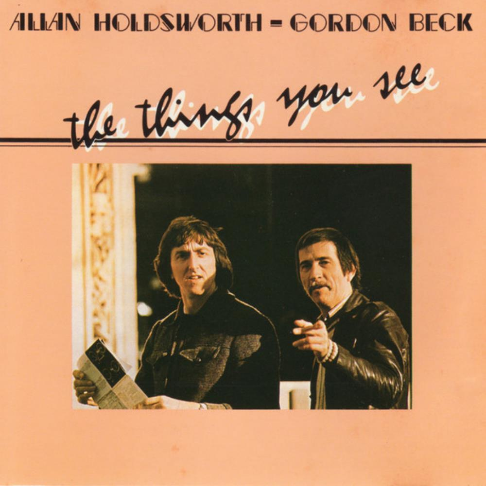 Allan Holdsworth - Allan Holdsworth & Gordon Beck: The Things You See CD (album) cover