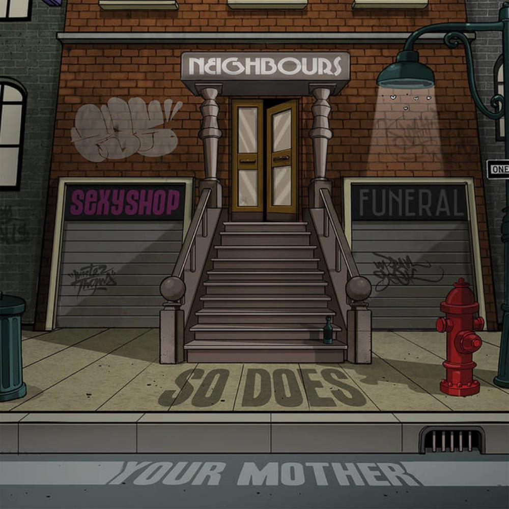 Neighbours by SO DOES YOUR MOTHER album cover