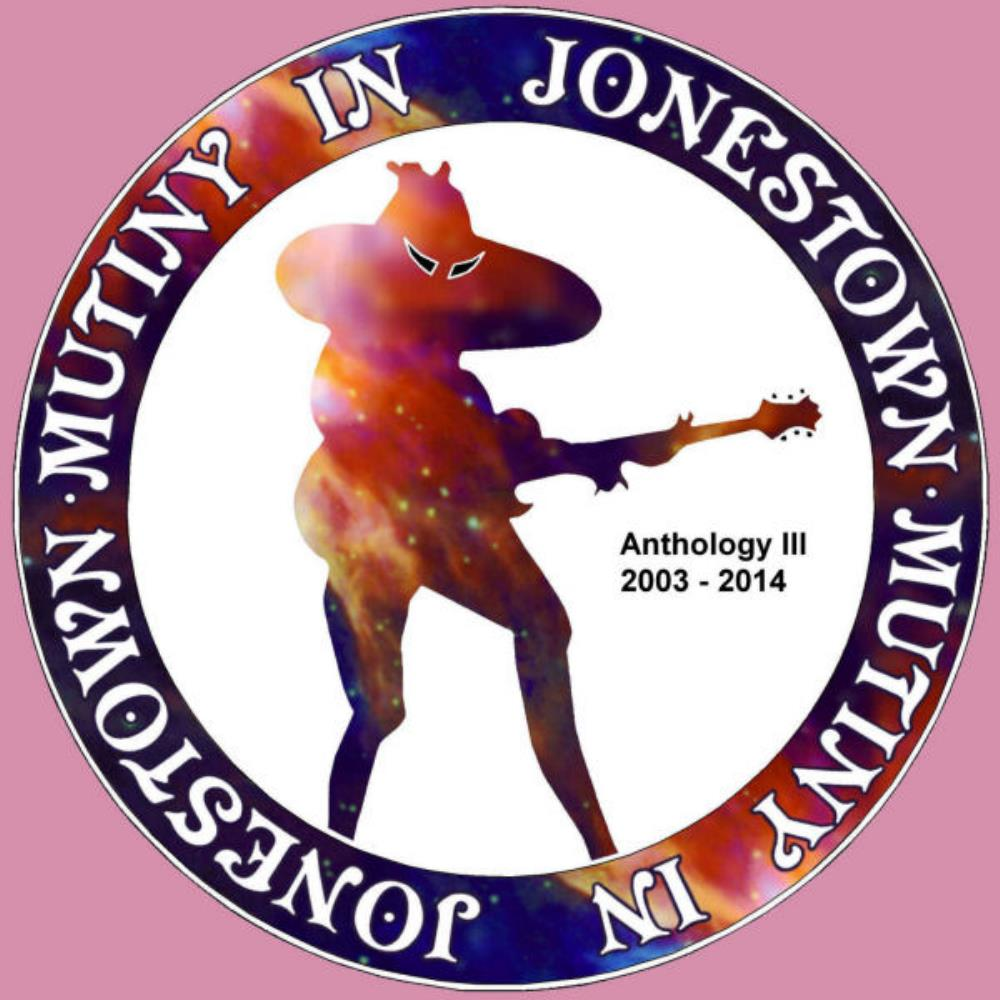 Anthology III (2003 - 2014) by MUTINY IN JONESTOWN album cover