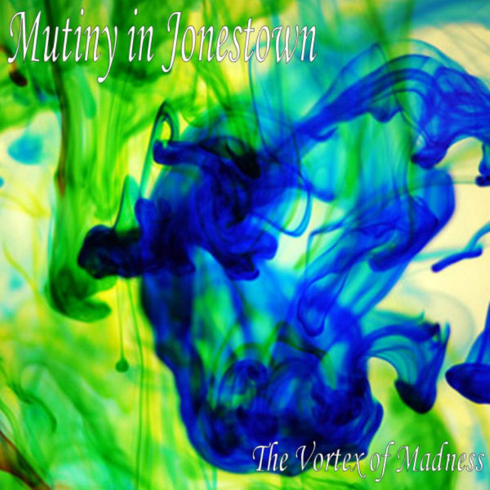 The Vortex of Madness by MUTINY IN JONESTOWN album cover