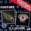 Isotope Isotope / Illusion album cover