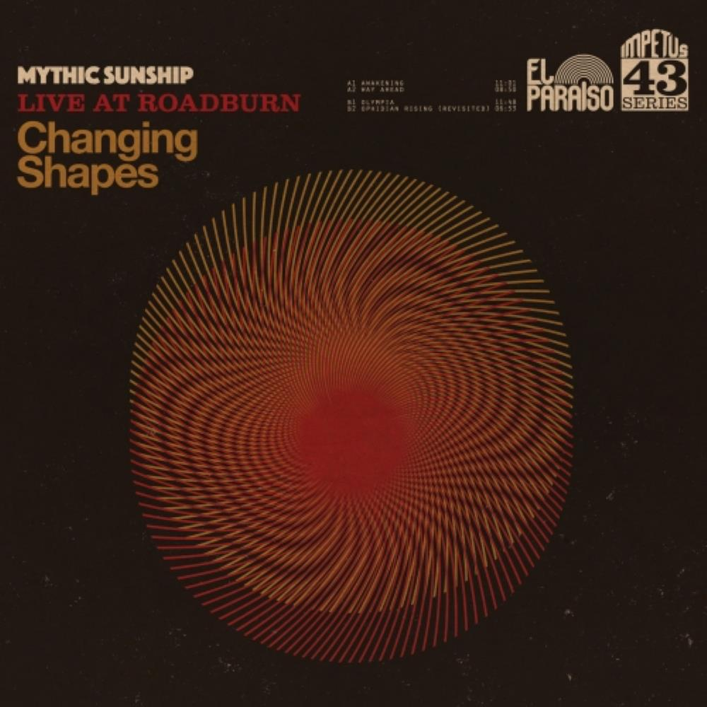 Changing Shapes (Live at Roadburn) by Mythic Sunship album rcover