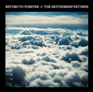Return To Forever The Mothership Returns album cover