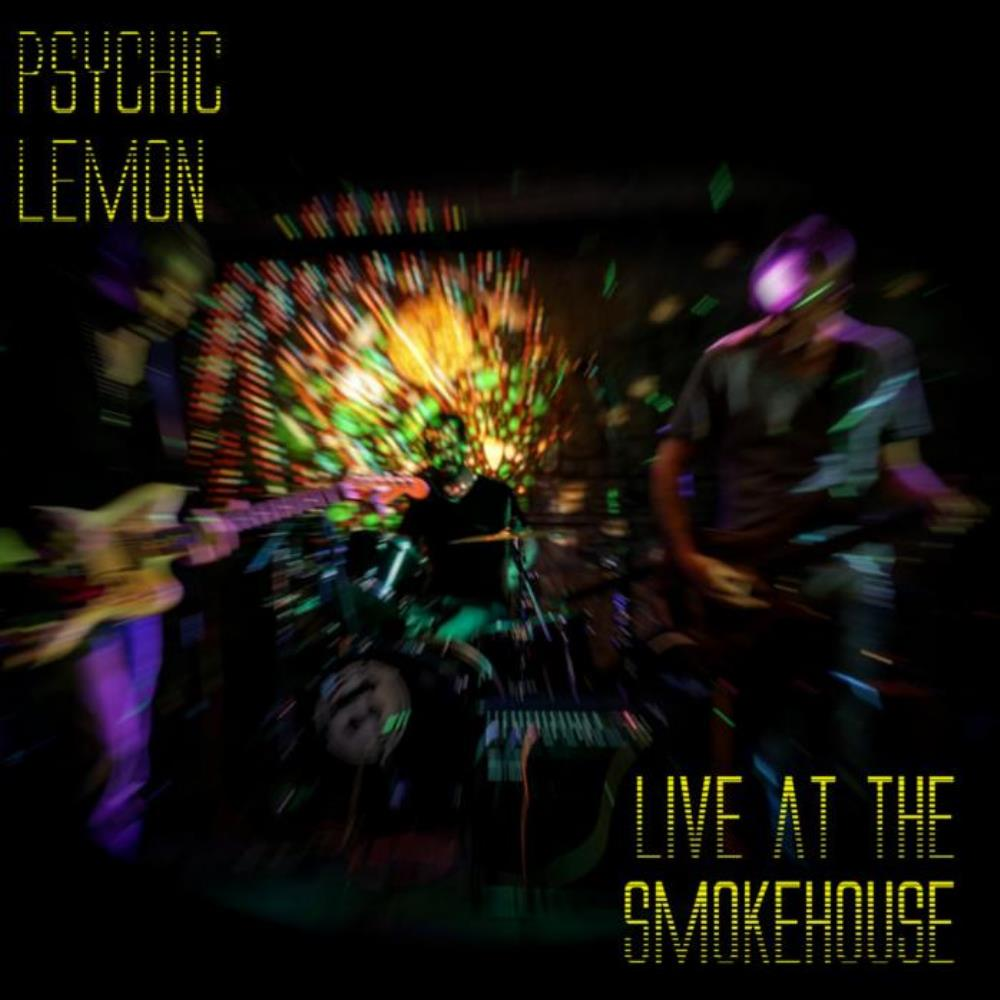 Live At The Smokehouse by Psychic Lemon album rcover