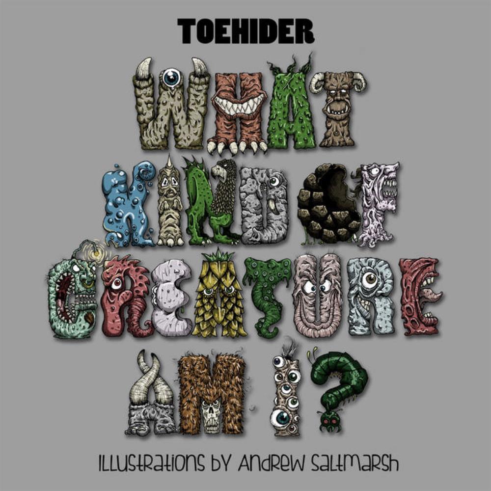 What Kind of Creature Am I? by TOEHIDER album cover