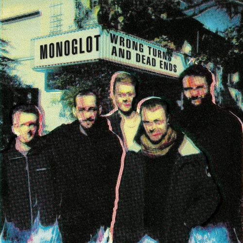 Wrong Turns And Dead Ends by MONOGLOT album cover