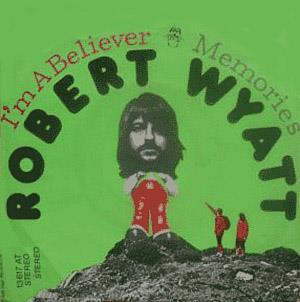 I'm A Believer by WYATT, ROBERT album cover