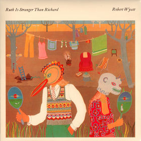 Ruth is Stranger Than Richard by WYATT, ROBERT album cover